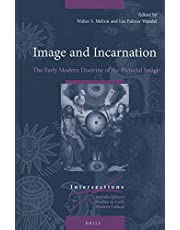 Image and Incarnation: The Early Modern Doctrine of the Pictorial Image (Intersections)