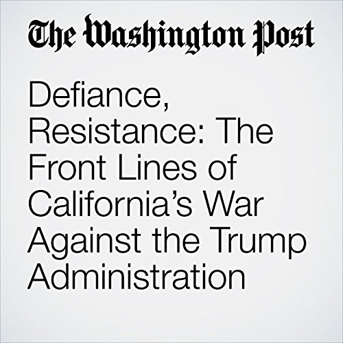 Defiance, Resistance: The Front Lines of California's War Against the Trump Administration copertina