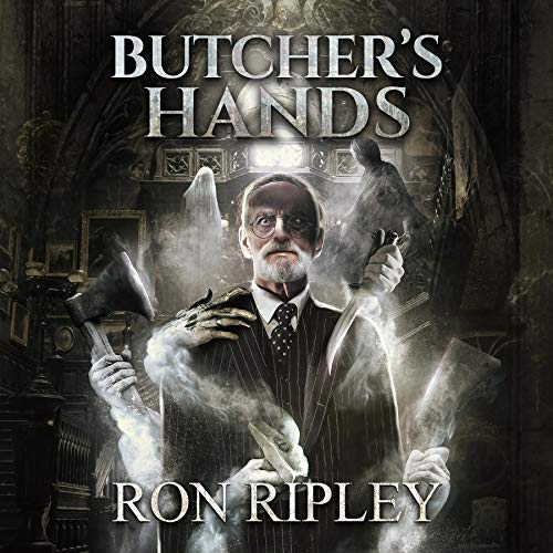 Butcher's Hands: Supernatural Horror with Scary Ghosts & Haunted Houses Audiobook By Ron Ripley, Scare Street cover art
