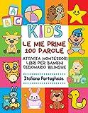 Le Mie Prime 100 Parole Attivita Montessori Libri Per Bambini Dizionario Bilingue Italiano Portoghese: Memory...