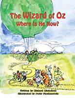 The Wizard of Oz: Where Is He Now?