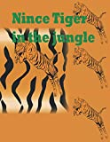 Nince tiger in the jungle: tiger Journal To Write In, Lined