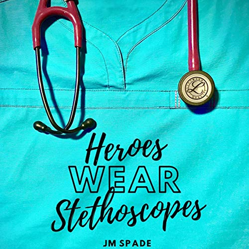 Heroes Wear Stethoscopes  By  cover art