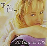 20 Greatest Hits von Tanya Tucker