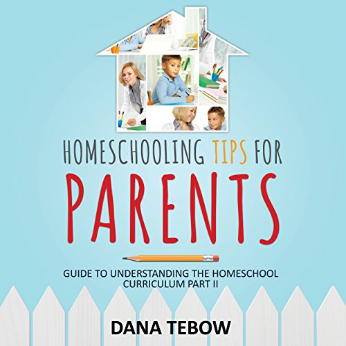 Homeschooling Tips for Parents     Guide to Understanding the Homeschool Curriculum Part II              By:                                                                                                                                 Dana Tebow                               Narrated by:                                                                                                                                 Mandy Mahan                      Length: 1 hr and 31 mins     1 rating     Overall 3.0