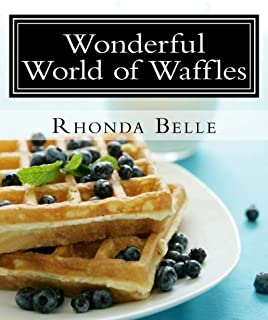 Wonderful World of Waffles: 60 Easy & #Delish Waffle Recipes