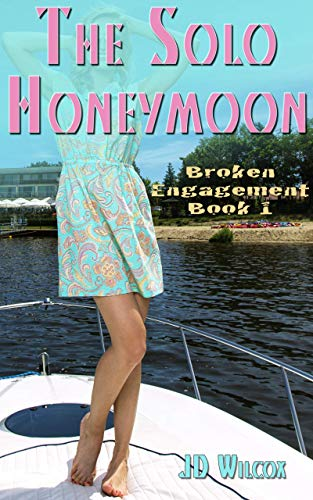 The Solo Honeymoon (Broken Engagement Book 1) (English Edition)
