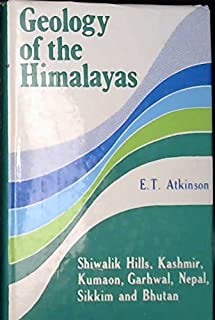 Geology of the Himalayas - Shiwak Hills, Kashmir, Kumaon, Garwal, Nepal, Sikkim and Bhutan