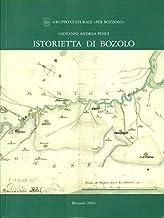 Istorietta di Bozolo. Morale specchio de' principi, cavaglieri ed altri ben inclinati a fuggire il Vizio per amor della Vi...