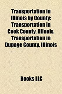 Transportation in Illinois by County: Transportation in Cook County, Illinois, Transportation in Dupage County, Illinois