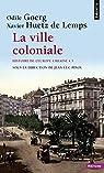 Histoire de l'Europe urbaine, tome 5 : La ville coloniale par Pinol