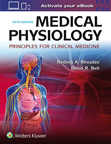 Compare Textbook Prices for Medical Physiology: Principles for Clinical Medicine 5 Edition ISBN 9781496310460 by Rhoades PhD, Rodney A.,Bell PhD, David R.