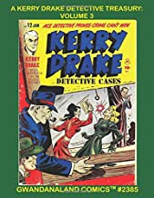 Kerry Drake Detective Treasury: Volume 3: Gwandanaland Comics #2385 -- Ace Detective Prove Crime Can't Win! Stories From Five Complete Issues!