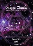 Magna ciencia - Libro I - Un viaje por el conocimiento proscrito