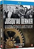 Jusqu'au Dernier, la Destruction des Juifs d'europe [Blu-Ray]