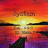 System (feat. IIZ, 6-4-0 & Blake V.) [Explicit]