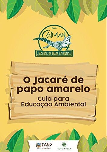 O Jacaré de papo amarelo - Guia para Educação Ambiental (Portuguese Edition)