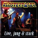 Songtexte von Klostertaler - Live Jung & Stark