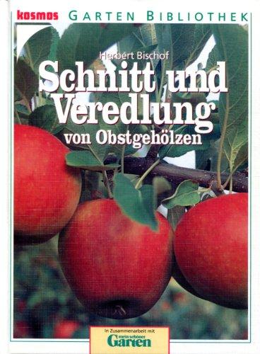 Schnitt und Veredlung von Obstgehölzen
