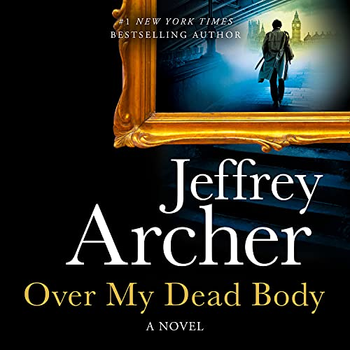 Over My Dead Body Audiobook By Jeffrey Archer cover art