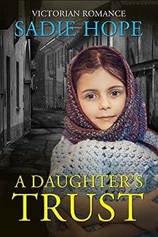 A Daughter's Trust by [Sadie Hope]