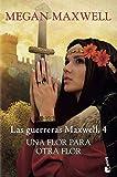 Una flor para otra flor: Las guerreras Maxwell 4 (Bestseller)