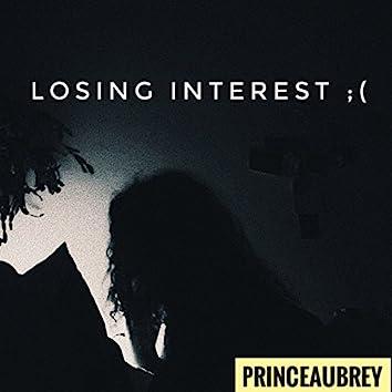 Losing Interest ;'(