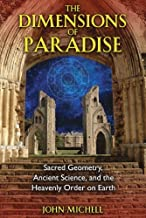 The Dimensions of Paradise: Sacred Geometry, Ancient Science, and the Heavenly O