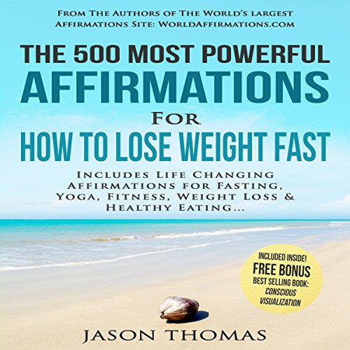 The 500 Most Powerful Affirmations for How to Lose Weight Fast audiobook cover art
