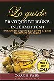 JEÛNE INTERMITTENT : LE GUIDE PRATIQUE DU JEÛNE...