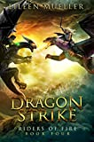 Dragon Strike: Riders of Fire, Book Four - A Dragons' Realm novel