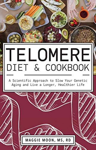 51GTPpQMBoL - The Telomere Diet and Cookbook: A Scientific Approach to Slow Your Genetic Aging and Live a Longer, Healthier Life