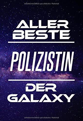 Aller Beste Polizistin Der Galaxy: DIN A5 • 120 Seiten Liniert • Deko • Kalender • Schönes Notizbuch • Notizblock • Block • Terminkalender • ... • Ruhestand • Arbeitskollegin • Geburtstag