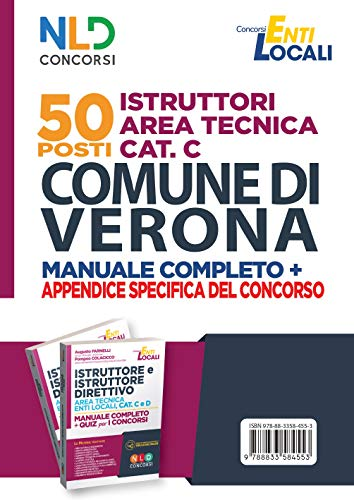 Comune di Verona 50 Istruttori ISTRUTTORE TECNICO CAT. C Manuale Completo di preparazione + APPENDICE Dedicata