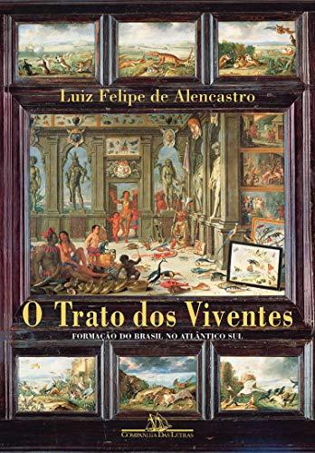 O trato dos viventes: Formação do Brasil no Atlântico Sul (Portuguese Edition)