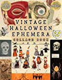 Vintage Halloween Ephemera Collage Book: The ultimate cut out collection of retro Halloween illustrations, clip art, scrapbook paper and ephemera for junk journals, decoration and card making
