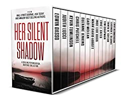 Book cover image for Her Silent Shadow: A Gripping Psychological Suspense Collection