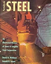 Potraits in Steel: An Illustrated History of Jones & Laughlin Steel Corporation