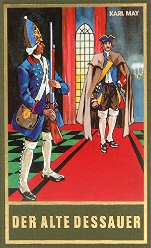 Der alte Dessauer, Band 42 der Gesammelten Werke (Karl Mays Gesammelte Werke)