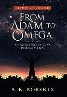 From Adam to Omega: An Anatomy of Ufo Phenomena