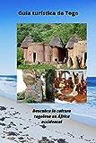 Guía turística de Togo: Descubra la cultura togolesa en África occidental...