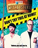 MythBusters: Don't Try This at Home