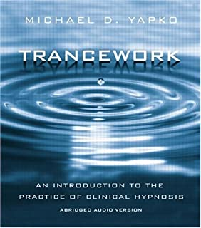 Trancework: An Introduction to the Practice of Clinical Hypnosis, Abridged Audio Version