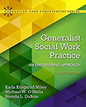 Generalist Social Work Practice: An Empowering Approach (8th Edition) (Connecting Core Competencies)