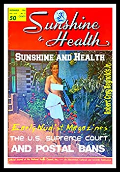 Sunshine and Health  Early Nudist Magazines the U.S Supreme Court and Postal Bans