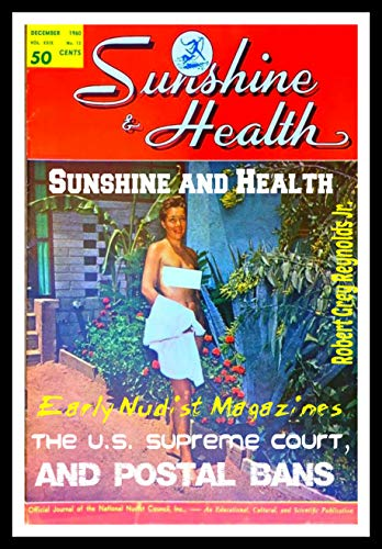Sunshine and Health: Early Nudist Magazines, the U.S. Supreme Court, and Postal Bans (English Edition)