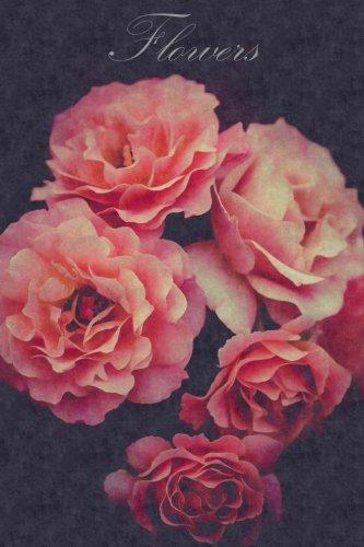 Flowers: Flower Lovers: Journal/Notebook/Notable: Volume 2