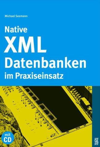 Native XML-Datenbanken im Praxiseinsatz