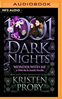 Wonder With Me: With Me in Seattle Novella (1001 Dark Nights)