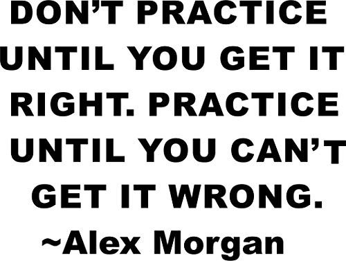 Alex Morgan Wall Decal Quote - Wall Art Decor - Vinyl Decals Sticker - Soccer Sport Inspirational Quotes - Dont Practice Until You get it Right Size 20x20